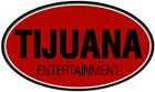 Tijuana Entertainment
